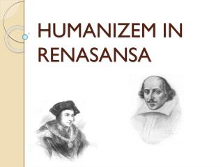 HUMANIZEM IN RENASANSA