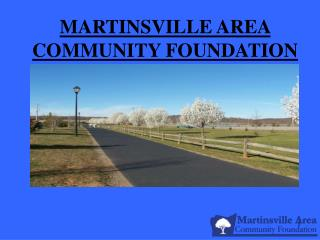 MARTINSVILLE AREA COMMUNITY FOUNDATION