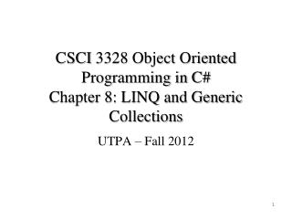 CSCI  3328 Object Oriented Programming in C#  Chapter 8: LINQ and Generic Collections