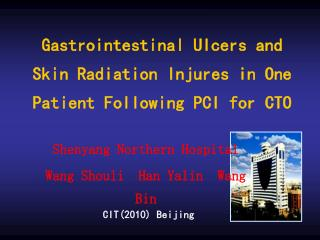 Gastrointestinal Ulcers and Skin Radiation Injures in One Patient Following PCI for CTO
