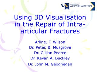 Using 3D Visualisation in the Repair of Intra-articular Fractures