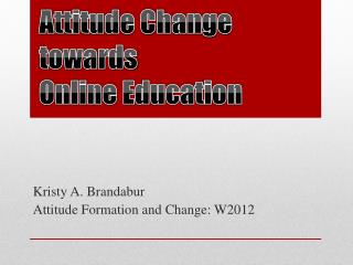 Attitude Change towards  Online Education