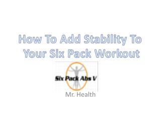 Add Stability to Your Six Pack Abs Workout