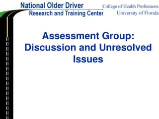 Assessment Group:  Discussion and Unresolved Issues