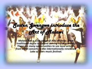Sosten Gwengwe introduce the ART of Malawi