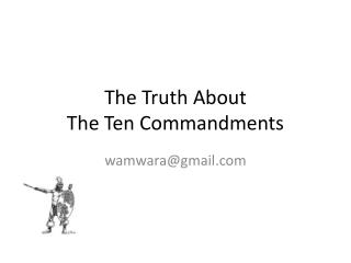 The Truth About  The Ten Commandments