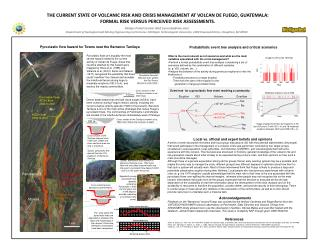 THE CURRENT STATE OF VOLCANIC RISK AND CRISIS MANAGEMENT AT VOLCAN DE FUEGO, GUATEMALA: