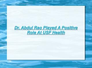 Abdul Rao Played A Positive Role At USF Health