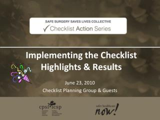 Implementing the Checklist Highlights & Results