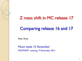 Z mass shift in MC release 17 Comparing release 16 and 17