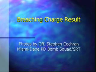 Breaching Charge Result