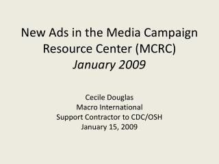 New Ads in the Media Campaign Resource Center (MCRC)  January 2009