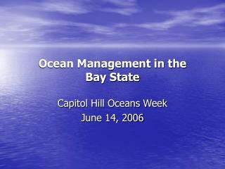 Ocean Management in the  Bay State