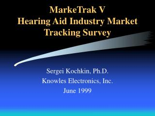 MarkeTrak V Hearing Aid Industry Market  Tracking Survey