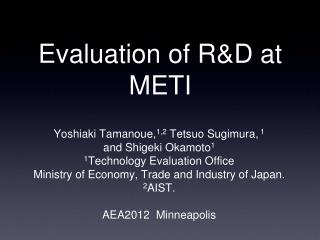 Evaluation of R&D at METI
