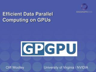 Efficient Data Parallel Computing on GPUs