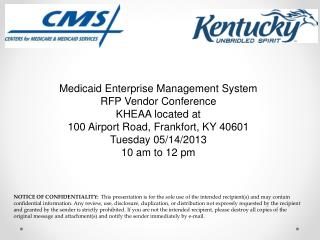 Medicaid Enterprise Management System RFP Vendor Conference KHEAA located at