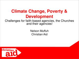 Climate Change, Poverty & Development