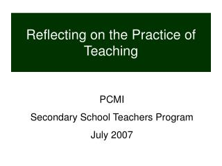 Reflecting on the Practice of Teaching