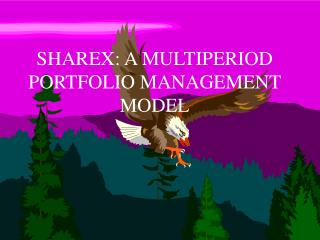 SHAREX:  A MULTIPERIOD  PORTFOLIO MANAGEMENT  MODEL