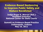 Evidence-Based Sentencing  to Improve Public Safety and Reduce Recidivism