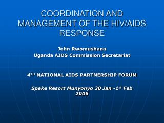 COORDINATION AND MANAGEMENT OF THE HIV/AIDS RESPONSE