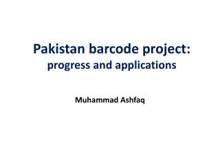 Pakistan barcode project: progress and applications