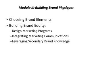 Module II:  Building Brand Physique: