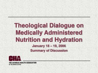 Theological Dialogue on Medically Administered Nutrition and Hydration