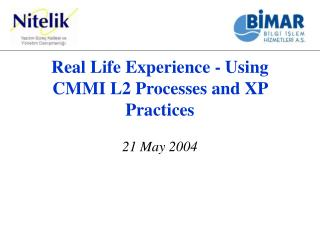 Real Life Experience -  Using CMMI L2 Processes and XP Practices