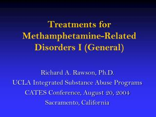 Treatments for Methamphetamine-Related Disorders I (General)