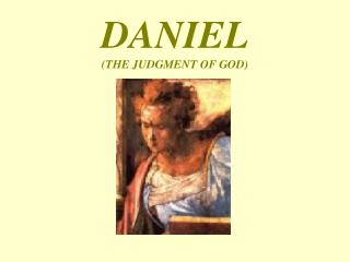 DANIEL (THE JUDGMENT OF GOD)