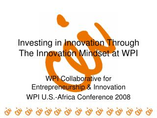 Investing in Innovation Through The Innovation Mindset at WPI