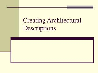 Creating Architectural Descriptions
