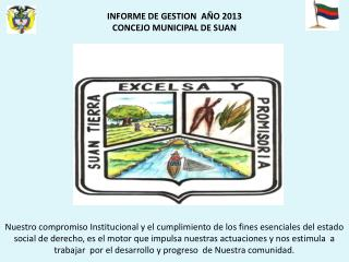 INFORME DE GESTION  AÑO 2013 CONCEJO MUNICIPAL DE SUAN