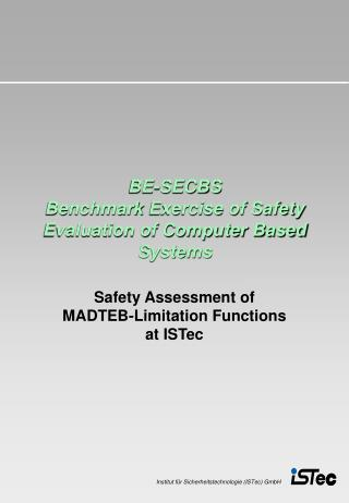 BE-SECBS Benchmark Exercise of Safety Evaluation of Computer Based Systems