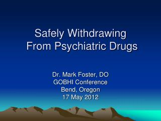 Safely Withdrawing  From Psychiatric Drugs