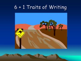 6 + 1 Traits of Writing