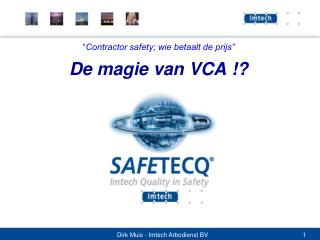 """"""" Contractor safety; wie betaalt de prijs"""" De magie van VCA !?"""