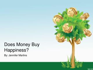 Does  Money  Buy Happiness ?