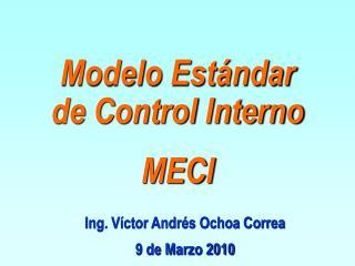 Ing. Víctor Andrés Ochoa Correa 9 de Marzo 2010