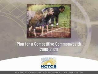 TWO OVERARCHING GOALS FOR 2020 IN  KENTUCKY POSTSECONDARY  EDUCATION REFORM ACT (HB1) 1997