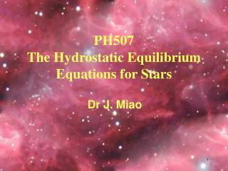 PH507       The Hydrostatic Equilibrium Equations for Stars