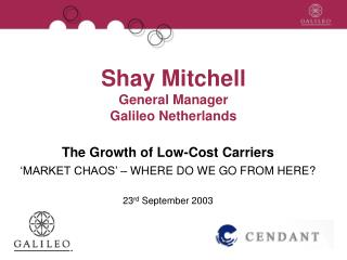 Shay Mitchell General Manager Galileo Netherlands