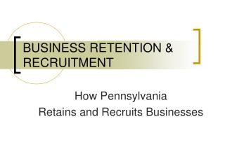 BUSINESS RETENTION & RECRUITMENT
