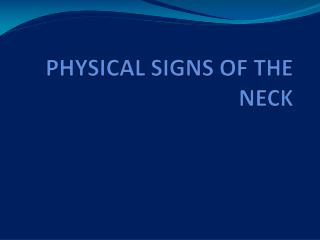 PHYSICAL SIGNS OF THE NECK