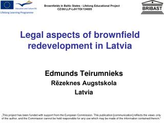 Legal aspects of  brownfield  redevelopment  in Latvia