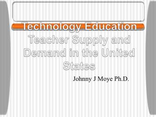 Technology Education Teacher Supply and Demand in the United States
