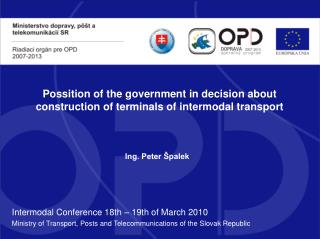 Possition of the government in decision about construction of terminals of intermodal transport