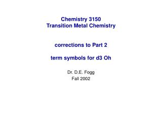 Chemistry 3150   Transition Metal Chemistry corrections to Part 2 term symbols for d3 Oh